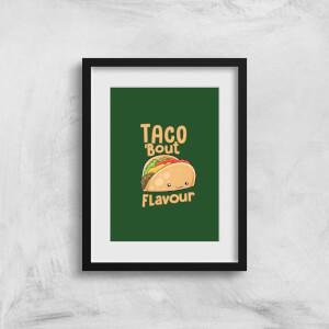 Taco 'Bout Flavour Art Print