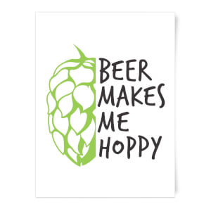 Beer Makes Me Hoppy Art Print