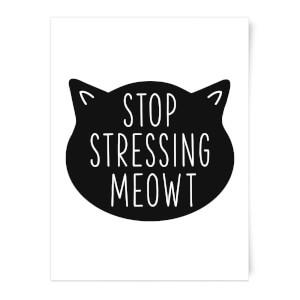 Stop Stressing Meowt Art Print