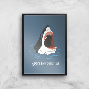 Sharks Nobody Understands Me Art Print