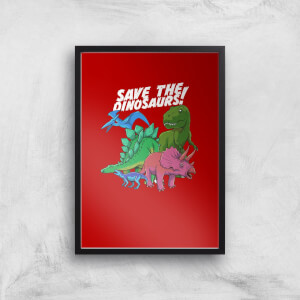 Save The Dinosaurs Art Print