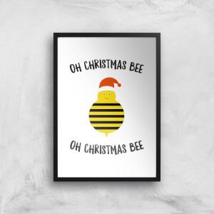 Oh Christmas Bee Oh Christmas Bee Art Print