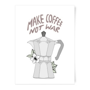 Make Coffee Not War Art Print