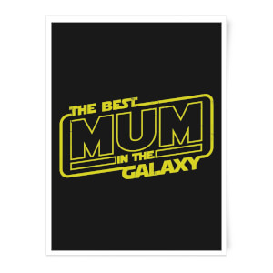 Best Mum In The Galaxy Art Print