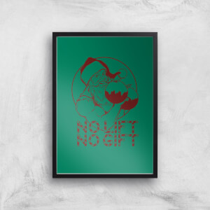 No Lift No Gift Art Print