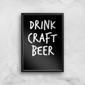 Drink Craft Beer Art Print