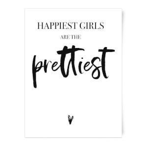 Happiest Girls Are The Prettiest Art Print