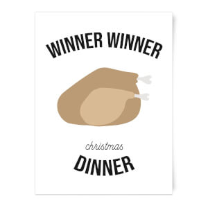 Winner Winner Christmas Dinner Art Print