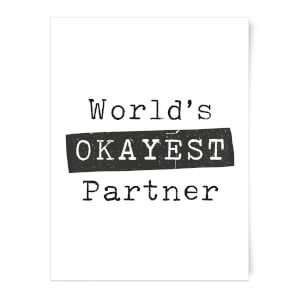 World's Okayest Partner Art Print