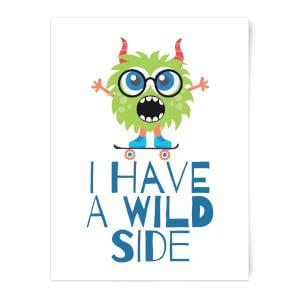 I Have A Wild Side Art Print