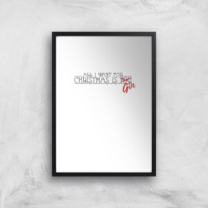 All I Want For Christmas Is Gin Art Print