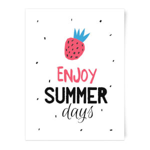 Enjoy Summer Days Art Print