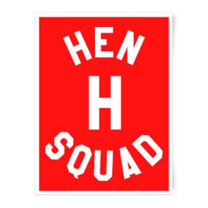 Hen 'H' Squad Art Print