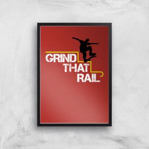 Grind That Rail Art Print