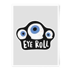 Eye Roll Art Print