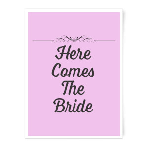 Here Comes The Bride Art Print
