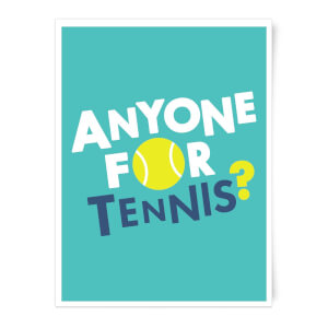 Anyone For Tennis Art Print