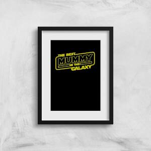 Best Mummy In The Galaxy Art Print
