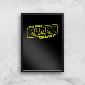Best Mummy In The Galaxy Art Print