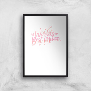Worlds Best Mum Art Print