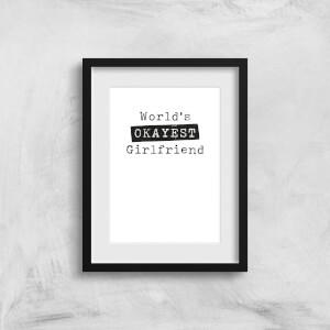 World's Okayest Girlfriend Art Print