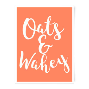 Oats And Wahey Art Print