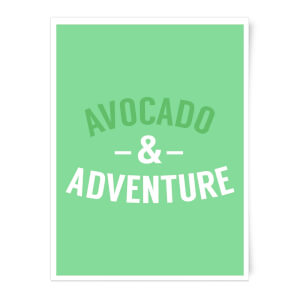 Avocado And Adventure Art Print