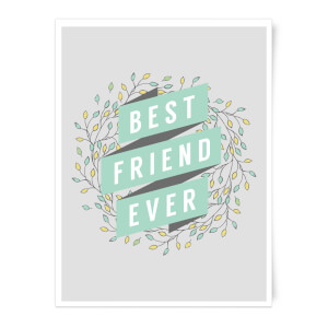 Best Friend Ever Art Print