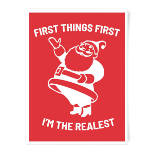 First Things First I'm The Realest Art Print