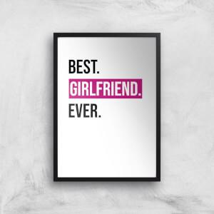 Best Girlfriend Ever Art Print