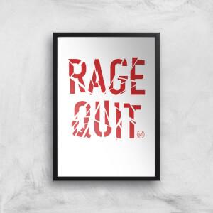 Rage Quit Art Print