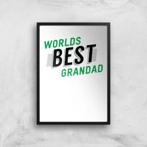 Worlds Best Grandad Art Print