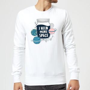 I Need More Space Sweatshirt - White