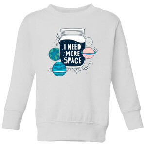 I Need More Space Kids' Sweatshirt - White