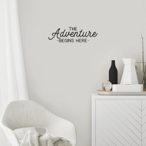 The Adventure Begins Here Wall Art Vinyl