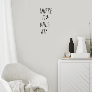 Where My Baes At? Wall Art Vinyl