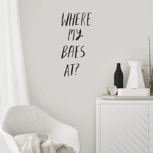 Where My Baes At? Wall Decal