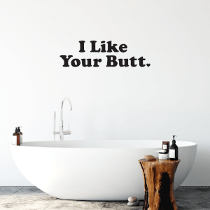 I Like Your Butt Wall Decal