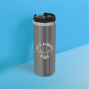 It's Always Coffee Time Stainless Steel Travel Mug