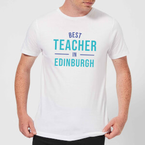 Best Teacher In Edinburgh Men's T-Shirt - White