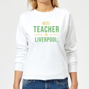 Best Teacher In Liverpool Women's Sweatshirt - White
