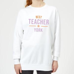 Best Teacher In York Women's Sweatshirt - White