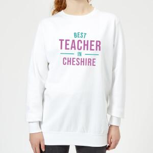 Best Teacher In Cheshire Women's Sweatshirt - White