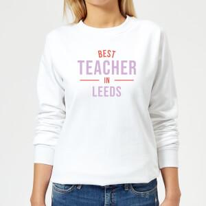 Best Teacher In Leeds Women's Sweatshirt - White