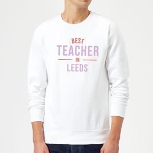 Best Teacher In Leeds Sweatshirt - White