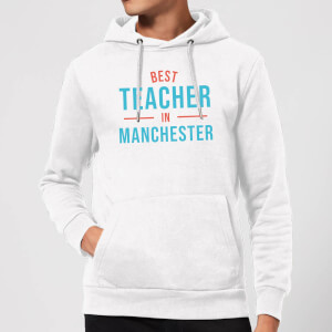 Best Teacher In Manchester Hoodie - White