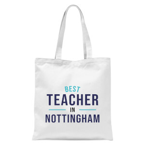 Best Teacher In Nottingham Tote Bag - White