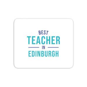 Best Teacher In Edinburgh Mouse Mat