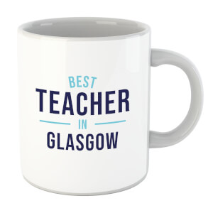 Best Teacher In Glasgow Mug