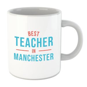 Best Teacher In Manchester Mug